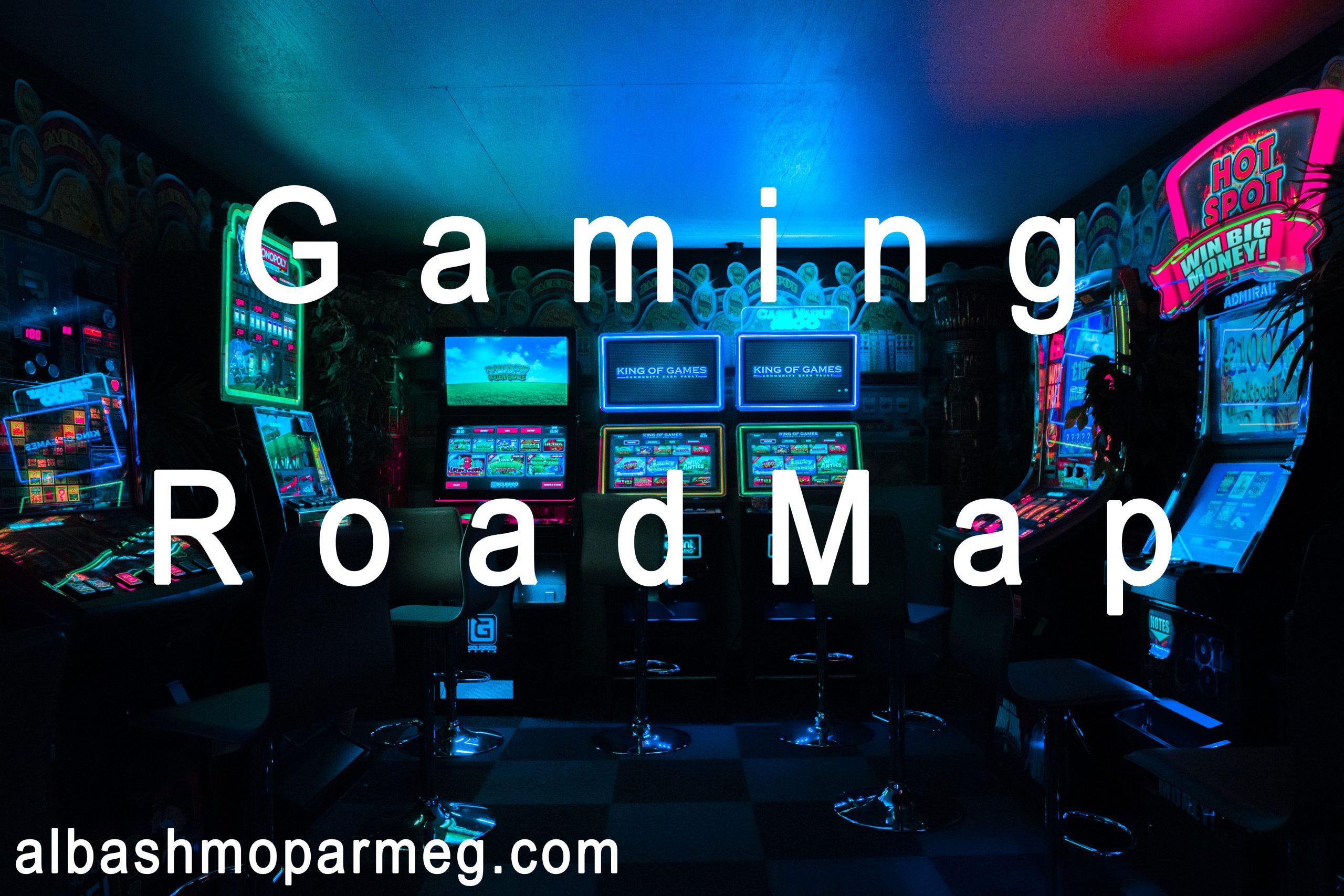 gaming roadmap
